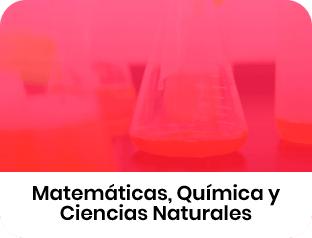 Matemáticas, Química y Ciencias Naturales