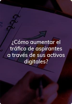 ¿Cómo aumentar el tráfico de aspirantes a través de sus activos digitales?