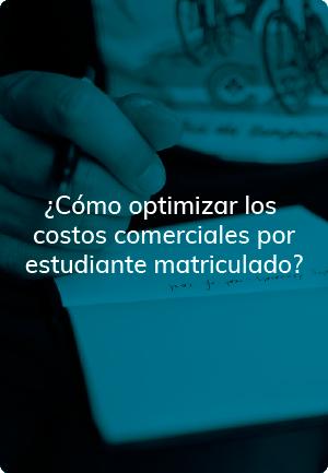 ¿Cómo optimizar los costos comerciales por estudiante matriculado?