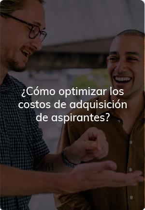 ¿Cómo optimizar los costos de adquisición de aspirantes?