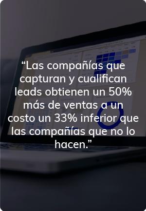 Compañías que capturan y cualifican leads obtienen un 50% más de ventas a un costo un 33% inferior